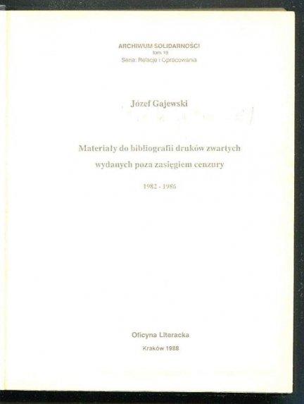 [Jastrzębski Marek] - Materiały do bibliografii druków zwartych wydanych poza zasięgiem cenzury 1982-1986.