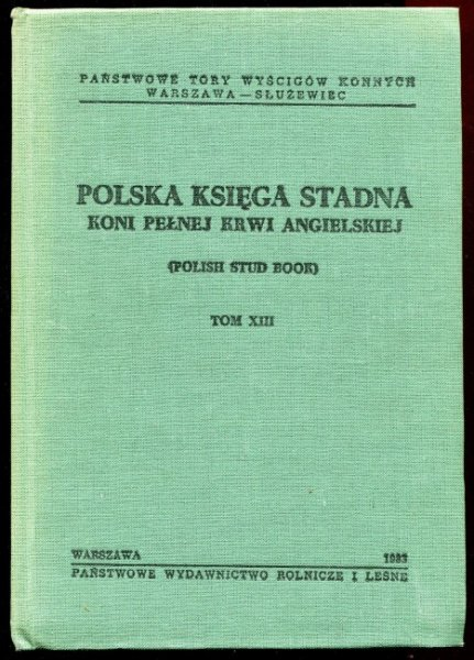 Polska księga stadna koni pełnej krwi angielskiej (Polish Stud Book). Tom XIII.