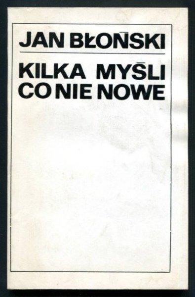 Błoński Jan - Kilka myśli co nie nowe