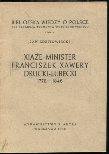 Zdzitowieck Jan - Xiążę-minister Franciszek Xawery Drucki-Lubecki 1778-1846