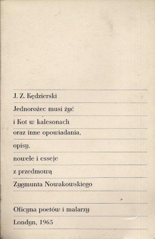 Kędzierski J[erzy] Z[dzisław] - Jednorożec musi żyć i Kot w kalesonach oraz inne opowiadania, opisy, nowele i esseje. Z przedmową Zygmunta Nowakowskiego.