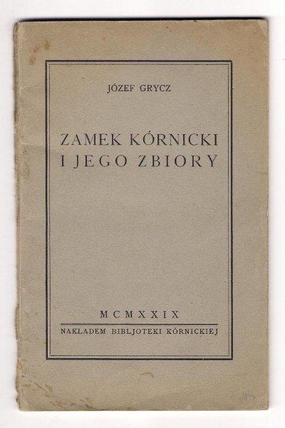 Grycz Józef - Zamek kórnicki i jego zbiory.