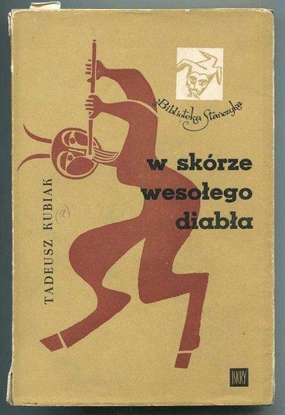 Kubiak Tadeusz - W skórze wesołego diabła.
