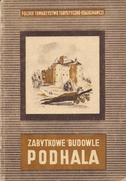 Pagaczewski Stanisław  - Zabytkowe budowle Podhala.