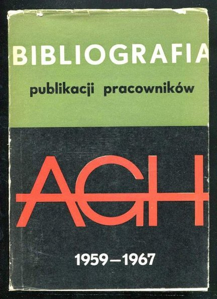 Bibliografia publikacji pracowników Akademii Górniczo-Hutniczej z lat 1959-1967.
