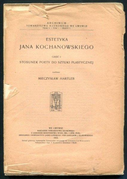 Hartleb Mieczysław - Estetyka Jana Kochanowskiego. Cześć 1: Stosunek poety do sztuki plastycznej