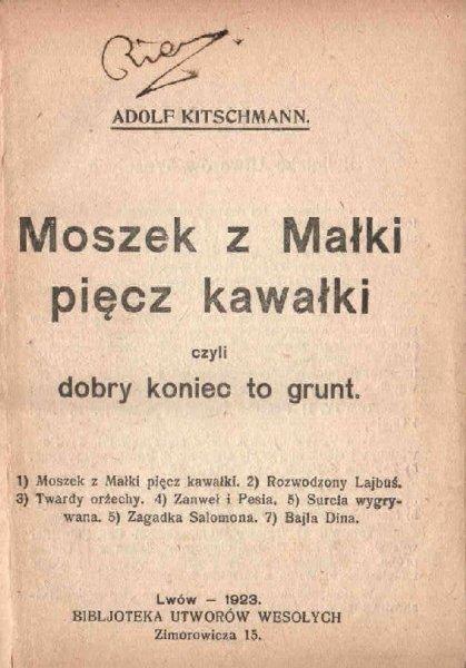 Kitschmann Adolf - Moszek z Małki pięcz kawałki czyli dobry koniec to grunt.