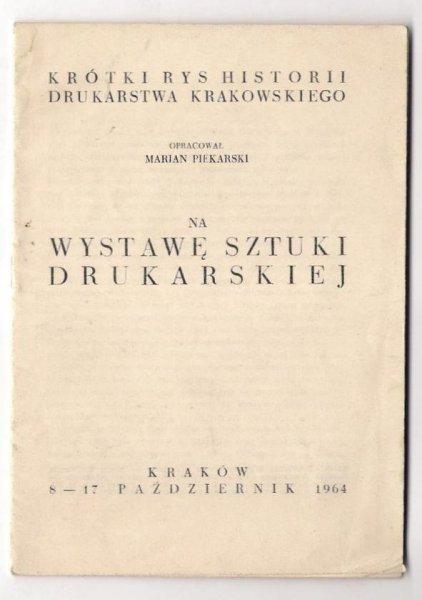 Piekarski Marian - Krótki rys historii drukarstwa krakowskiego.