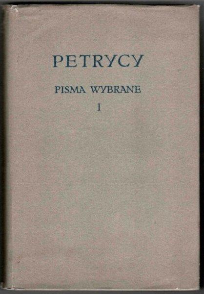 Petrycy Sebastian z Pilzna - Pisma wybrane. T.1-2.
