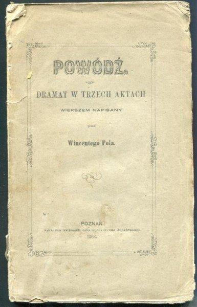 Pol Wincenty - Powódź. Dramat w trzech aktach wierszem napisany.