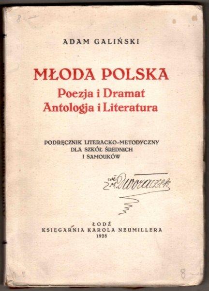Galiński Adam - Młoda polska. Poezja i dramat. Antologja i literatura. Podręcznik literacko-metodyczny dla szkół średnich i samouków.