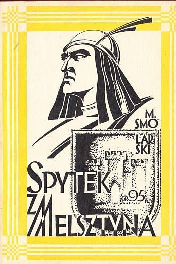 Smolarski Miieczysław - Spytek z Melsztyna. Gwiazdy Warny.