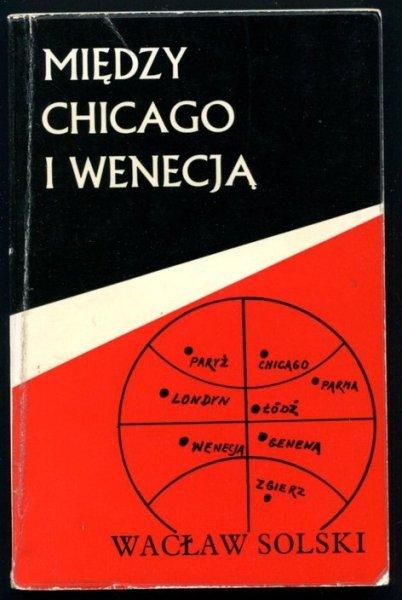 Solski Wacław - Między Chicago i Wenecją.