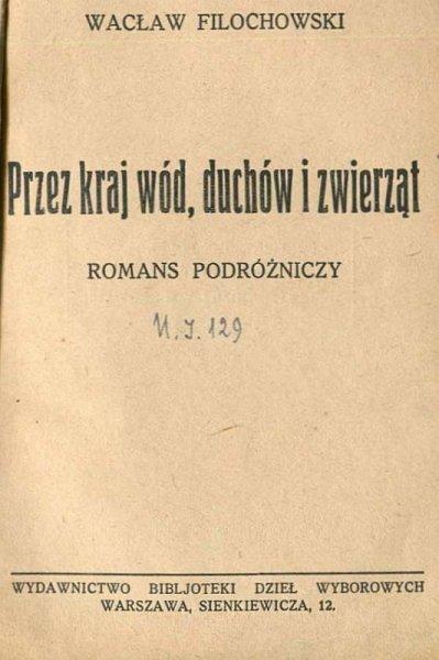 Filochowski Wacław -  wód, duchów i zwierząt. Romans podróżniczy.