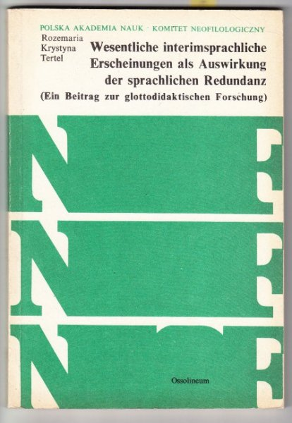 Tertel Rozemaria Krystyna - Wesentliche interimsprachliche Erscheinungen als Auswirkung der sprachlichen Redundanz. (Ein Beitrag zur glottodidaktischen Forschung).