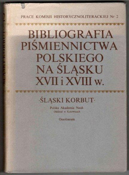 Zaremba Jan - Bibliografia piśmiennictwa polskiego na Śląsku XVII i XVIII w.