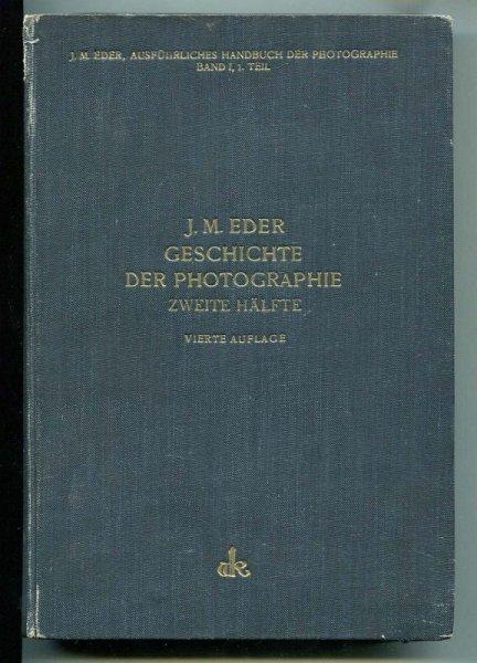 Eder Josef Maria - Geschichte der Photographie. Mit 372 Abbildungen und 4 Tafeln. Vierte gänzlich umgearb. und vermehrte Aufl. Hälfte 1-2.