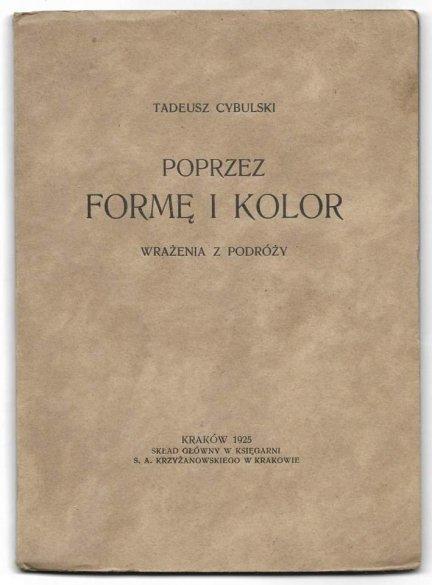 Cybulski Tadeusz - Poprzez formę i kolor. Wrażenia z podróży