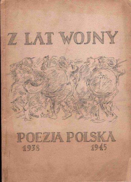 Wyka Kazimierz - Z lat wojny. Poezja polska 1939-1945.