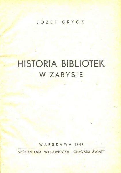 Grycz Józef - Historia bibliotek w zarysie. 1949.