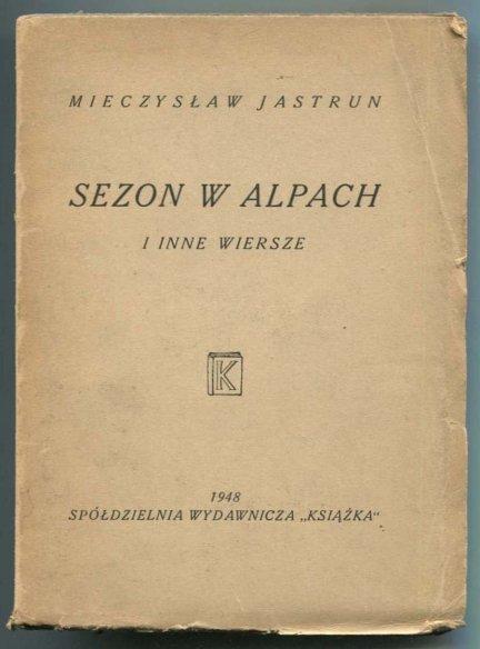 Jastrun Mieczysław - Sezon w Alpach i inne wiersze.