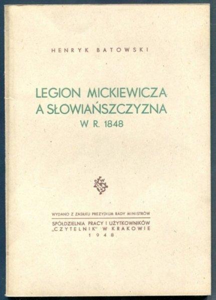 Batowski Henryk - Legion Mickiewicza a Słowiańszczyzna w r. 1848. Studium z dziejów słowiańskości polskiej