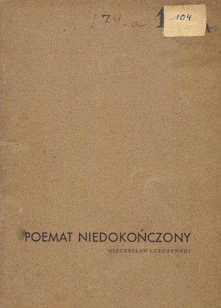 Lurczyński Mieczysław  - Poemat niedokończony.
