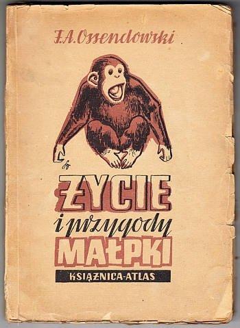 Ossendowski Ferdynand Antoni - Życie i przygody małpki. Okładkę proj. K.Sopoćko.