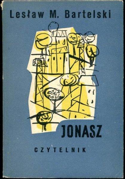 Bartelski Lesław M. - Jonasz. Opowiadania. Okładkę proj. Liliana Baczewska.
