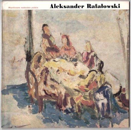 Piwocki Ksawery - Aleksander Rafałowski. [Współczesne malarstwo polskie].