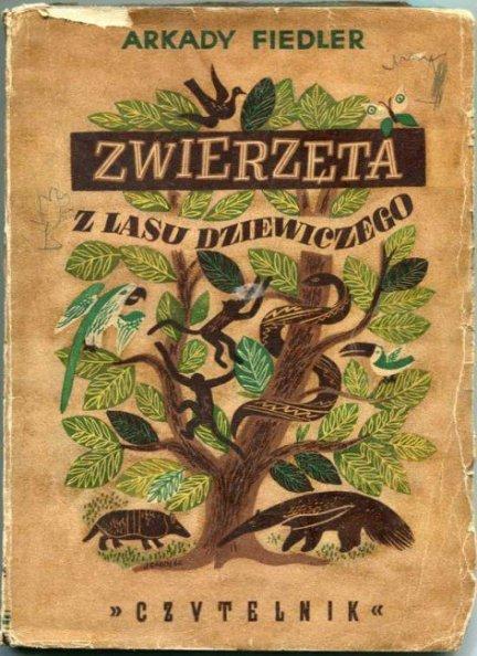 Fiedler Arkady - Zwierzęta z lasu dziewiczego.