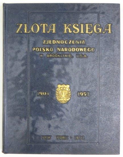 Złota ksiega Zjednoczenia Polsko Narodowego.
