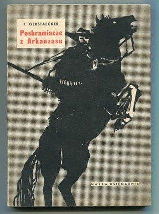 Gerstaecker Friedrich - Poskramiacze z Arkanzasu. Ilustrował Franciszek Starowieyski.