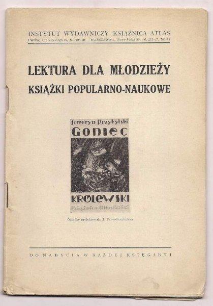 [Katalog]. Instytut Wydawniczy Książnica-Atlas. Lektura dla młodzieży. Książki popularno-naukowe. [nie przed 1935]