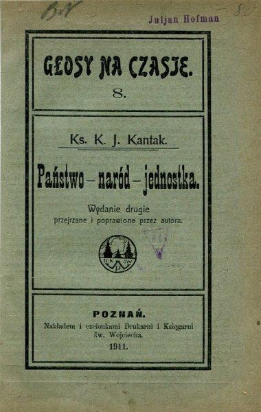 Kantak K[amil] J[uliusz] - Państwo, naród, jednostka. Wyd. II przejrzane i poprawione przez autora.