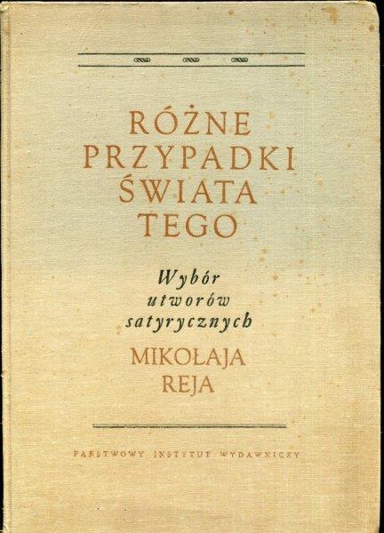 Rej Mikołaj - Różne przypadki świata tego. Wybór utworów satyrycznych ...Ilustrowała Maja Berezowska.