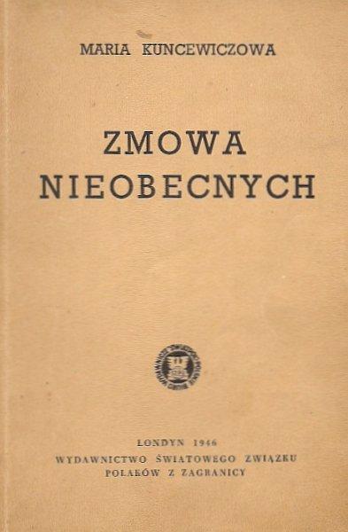 Kuncewiczowa Maria  - Zmowa nieobecnych.