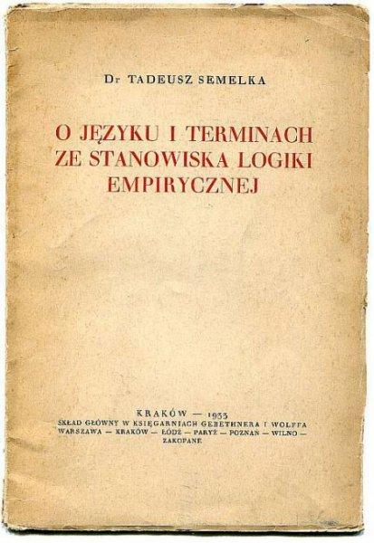 Semelka Tadeusz - O języku i terminach ze stanowiska logiki empirycznej