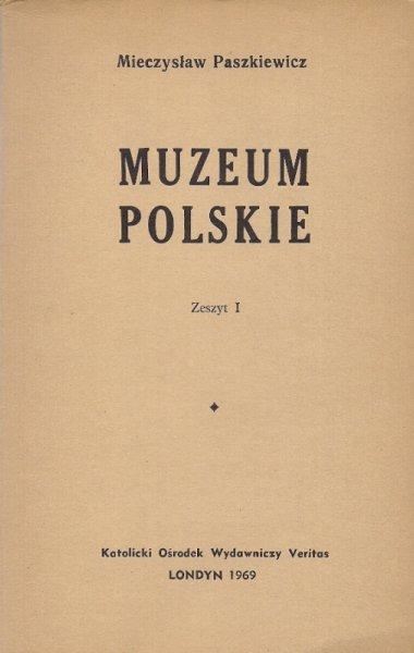 Paszkiewicz Mieczysław  - Muzeum polskie. Zeszyt 1.