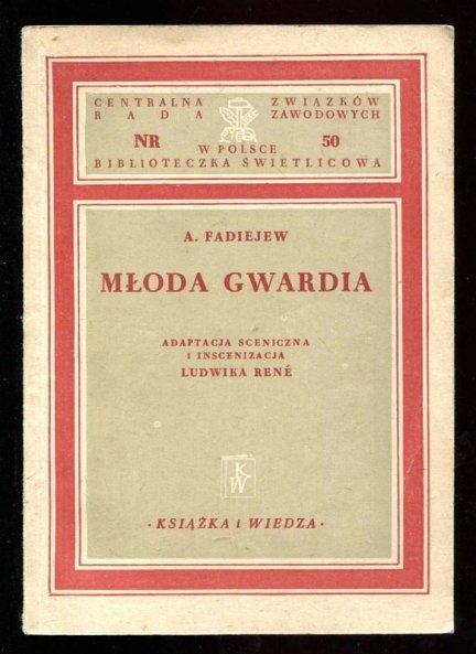 Fadiejew Aleksander - Młoda gwardia. Adaptacja sceniczna i inscenizacja L.René.