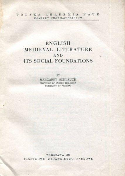 Schlauch Margaret - English Medieval Literature and its Social Foundations [tytuł polski: Angielska literatura średniowieczna i jej podłoże społeczne]