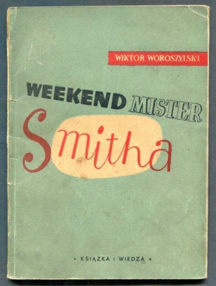 Woroszylski Wiktor - Weekend mister Smitha. Styry i fraszki. Okładkę proj. Jerzy Cherka.