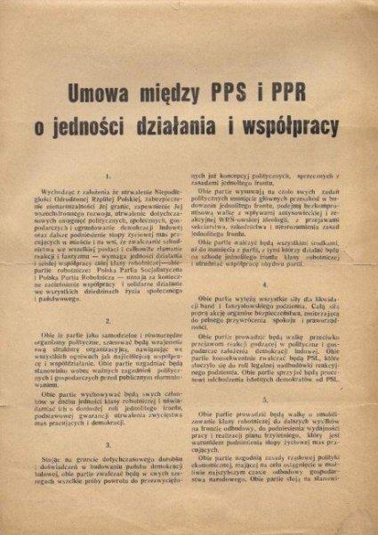UMOWA między PPS i PPR o jedności działania i współpracy [...]. Obie partie dążyć będą do zwycięstwa bloku demokratycznego w nadchodzących wyborach. Zwycięstwo to [...] pozwoli masom pracującym [...] budować siłę Polski i dobrobyt jej obywateli. [Warszawa