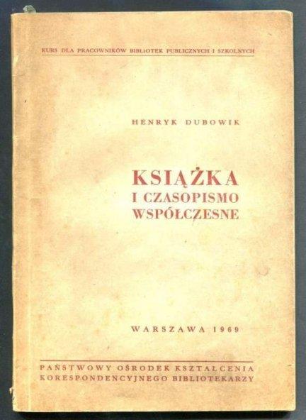 Dubowik Henryk - Książka i czasopismo współczesne. 1969.