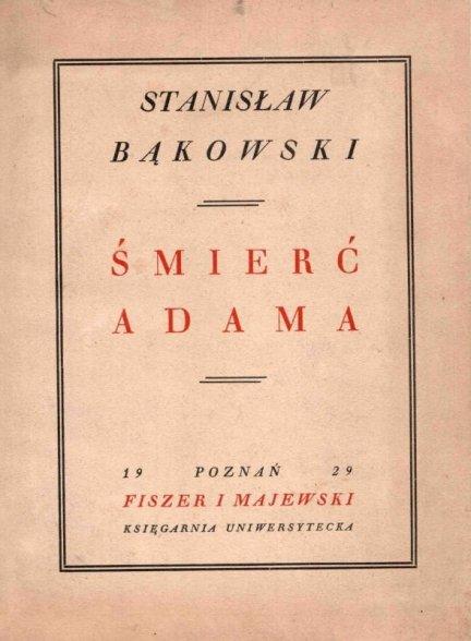 Bąkowski Stanisław - Śmierć Adama. Poemat z zarania ludzkości.