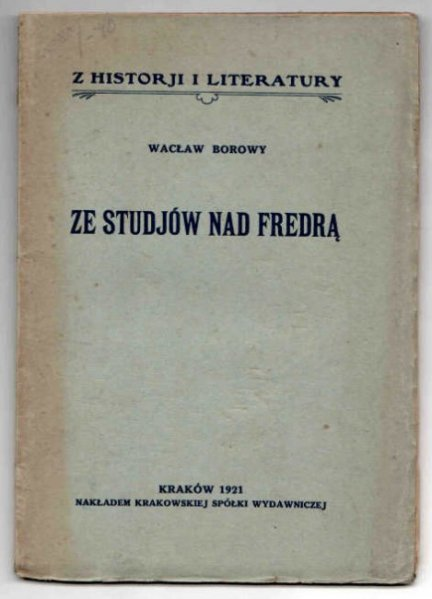 Borowy Wacław - Ze studjów nad Fredrą