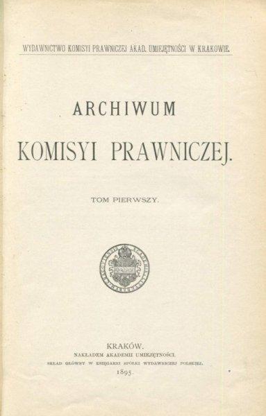 Archiwum Komisyi Prawniczej. T. 1.