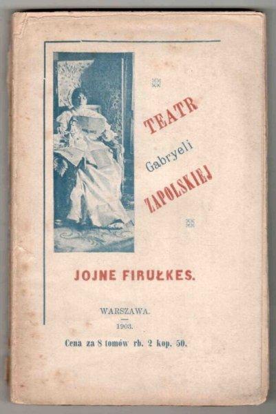 Teatr Gabryeli Zapolskiej. Jojne Firułkes