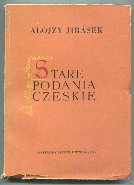 Jirasek Alojzy - Stare podania czeskie.