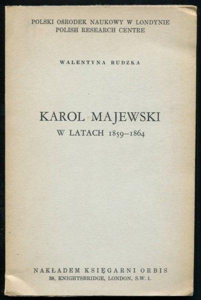 Rudzka Walentyna - Karol Majewski w latach 1859-1864.